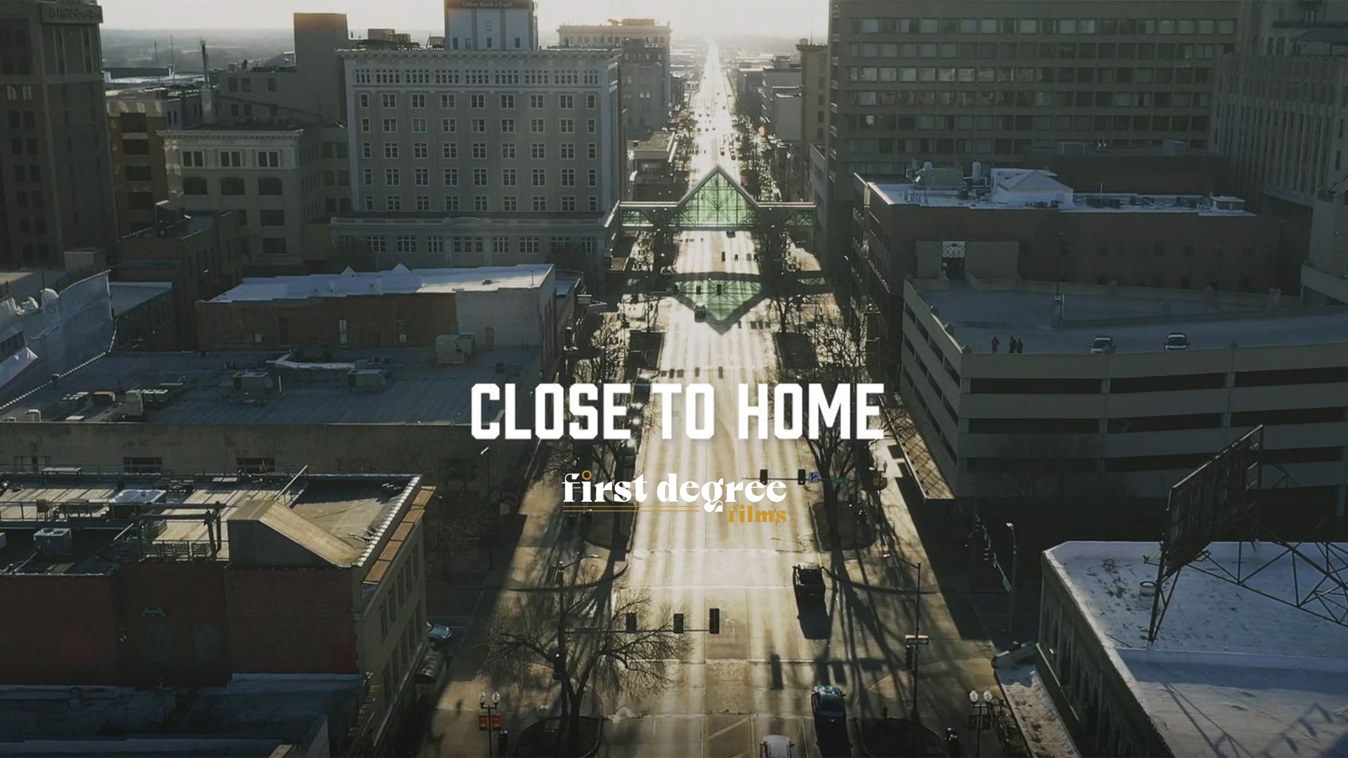 Close to Home - First Degree Films